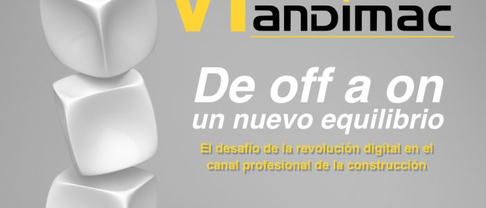 VI Congreso Profesional Andimac: De off a on